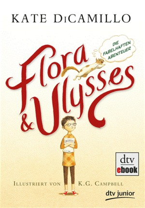 Flora und Ulysses - die fabelhaften Abenteuer
