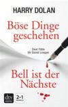 Vergrößerte Darstellung Cover: Böse Dinge geschehen / Bell ist der Nächste. Externe Website (neues Fenster)