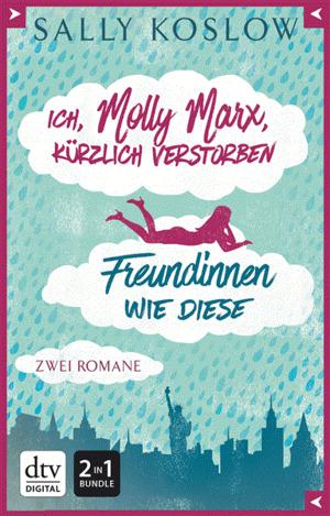 Ich, Molly Marx, kürzlich verstorben / Freundinnen wie diese