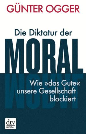 Die Diktatur der Moral