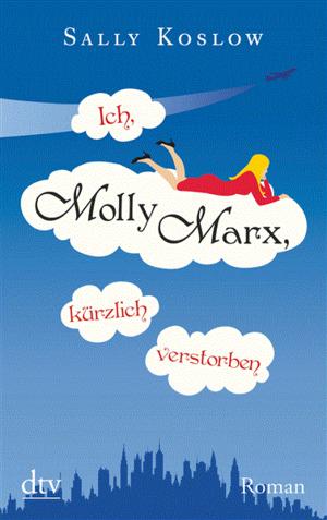Ich, Molly Marx, kürzlich verstorben