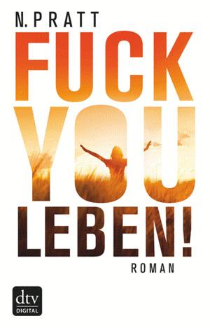 Fuck you Leben