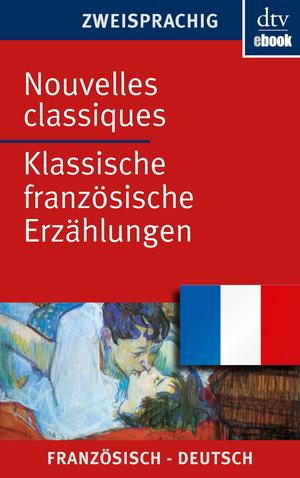 Nouvelles classiques - Klassische französische Erzählungen