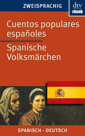 Cuentos populares españoles - Spanische Volksmärchen