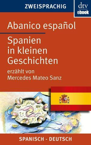 Abanico español - Spanien in kleinen Geschichten