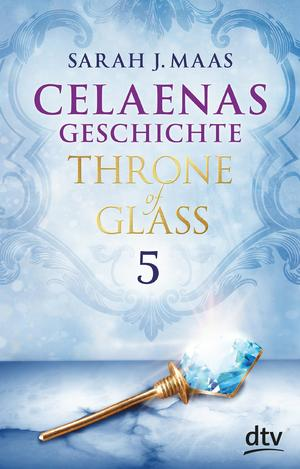 Throne of Glass - Celaenas Geschichte 5