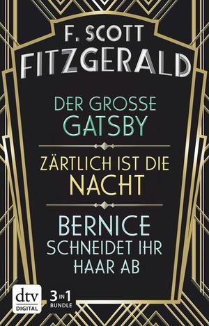 Der große Gatsby / Zärtlich ist die Nacht / Bernice schneidet ihr Haar ab