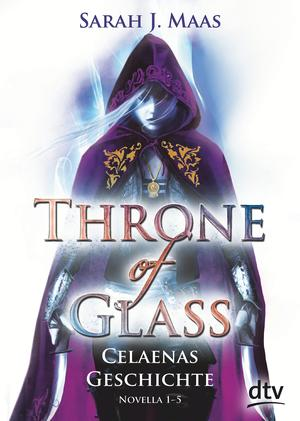 Throne of Glass - Celaenas Geschichte Novellas 1-5