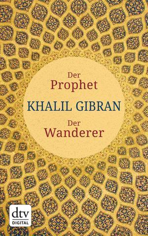Der Prophet. Der Wanderer