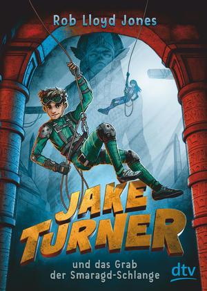 Jake Turner und das Grab der Smaragd-Schlange