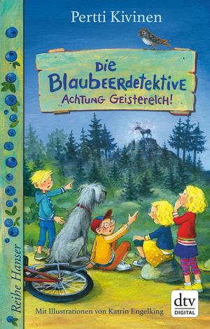 Die Blaubeerdetektive (2) Achtung Geisterelch!