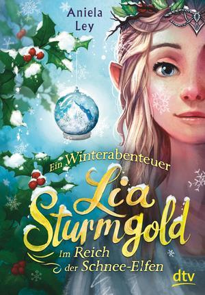 Lia Sturmgold - Im Reich der Schneeelfen