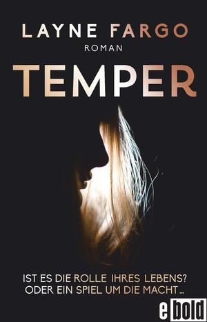 Temper Ist es die Rolle ihres Lebens? Oder ein Spiel um die Macht...