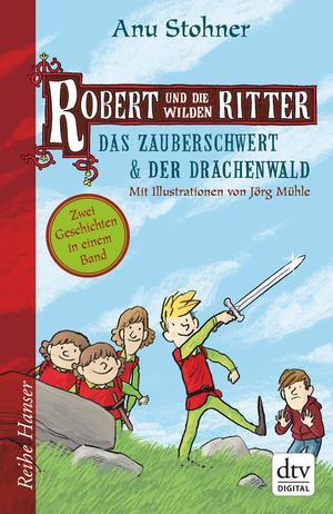 Robert und die wilden Ritter Das Zauberschwert - Der Drachenwald