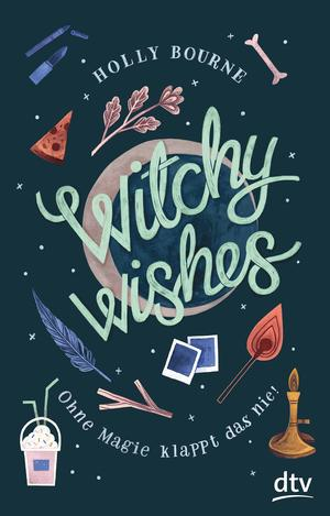 Witchy Wishes - Ohne Magie klappt das nie