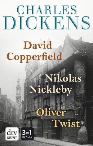 David Copperfield / Nikolas Nickleby / Oliver Twist