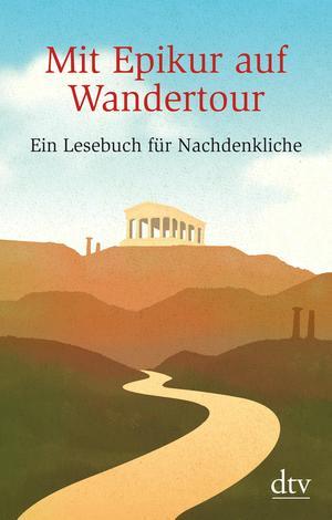Mit Epikur auf Wandertour