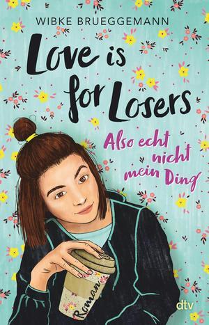 Love is for Losers ... also echt nicht mein Ding