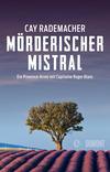 Vergrößerte Darstellung Cover: Mörderischer Mistral. Externe Website (neues Fenster)