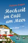 Vergrößerte Darstellung Cover: Hochzeit im Café am Meer. Externe Website (neues Fenster)