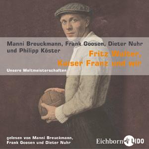 Fritz Walter, Kaiser Franz und wir