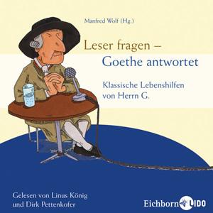 Leser fragen - Goethe antwortet