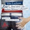 Zoe - Sind denn alle netten Männer schwul?!