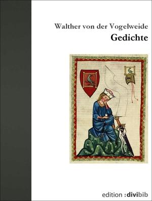 Walther von der Vogelweide - Gedichte
