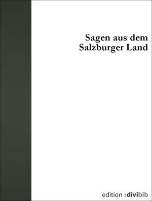 Sagen aus dem Salzburger Land