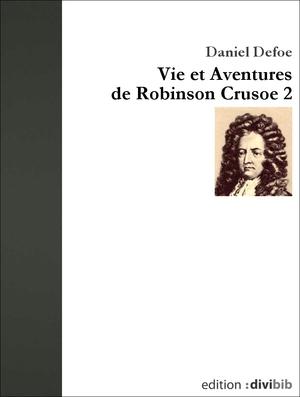 Vie et Aventures de Robinson Crusoe 2