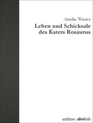 Leben und Schicksale des Katers Rosaurus