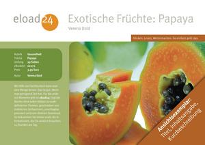 Exotische Früchte: Papaya