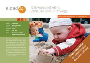 Babygesundheit 5: Zuhause und Unterwegs