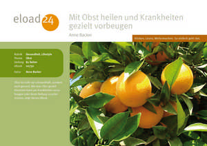Mit Obst heilen und Krankheiten gezielt vorbeugen