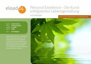 Personal Excellence - Die Kunst erfolgreicher Lebensgestaltung