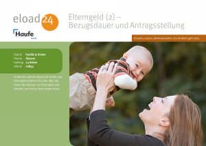 Elterngeld 2: Bezugsdauer und Antragsstellung