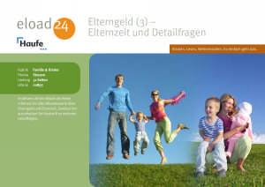 Elterngeld 3: Elternzeit und Detailfragen