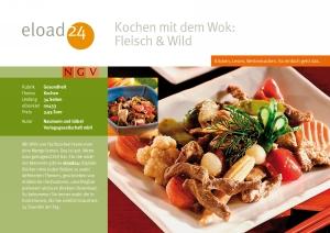 Kochen mit dem Wok: Fleisch und Wild