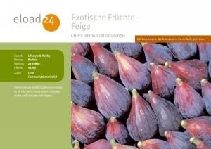 Exotische Früchte - Feige