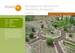 Ökologisches Gärtnern im häuslichen Nutzgarten
