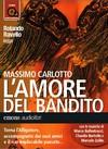 """Rolando Ravello legge Massimo Carlotto """"L'amore del bandito"""""""