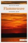 Vergrößerte Darstellung Cover: Flammensee. Externe Website (neues Fenster)