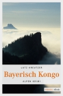 Vergrößerte Darstellung Cover: Bayerisch Kongo. Externe Website (neues Fenster)