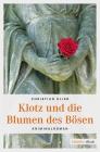 Vergrößerte Darstellung Cover: Klotz und die Blumen des Bösen. Externe Website (neues Fenster)