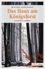 Vergrößerte Darstellung Cover: Das Haus am Königsforst. Externe Website (neues Fenster)