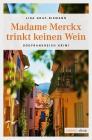 en: Link auf das größere Bild: Madame Merckx trinkt keinen Wein. External link opens new window