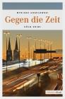 Vergrößerte Darstellung Cover: Gegen die Zeit. Externe Website (neues Fenster)