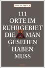 111 Orte im Ruhrgebiet die man gesehen haben muss