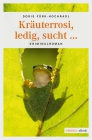 Vergrößerte Darstellung Cover: Kräuterrosi, ledig, sucht .... Externe Website (neues Fenster)