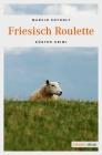 Vergrößerte Darstellung Cover: Friesisch Roulette. Externe Website (neues Fenster)
